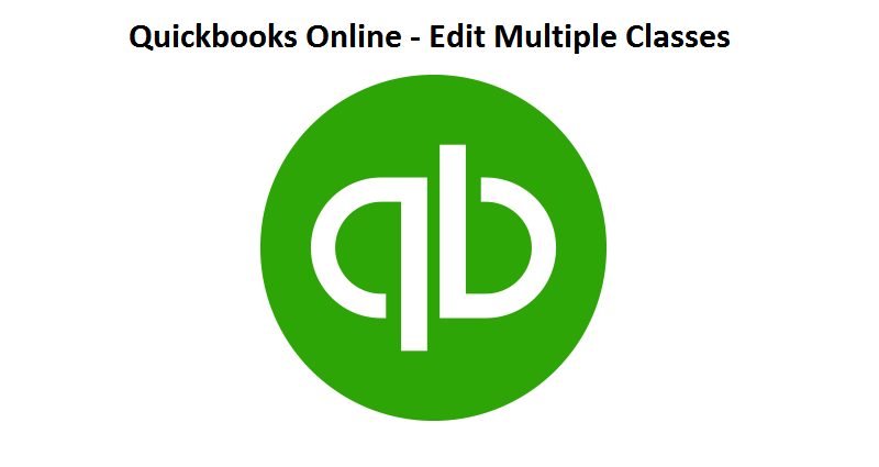 Quickbooks Online - Edit Multiple Classes Simultaneously