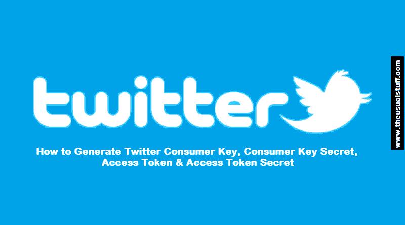 Generate Twitter Consumer Key - API Key - Access Token
