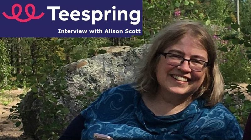 Alison Scott - Teespring Bestseller - Interview